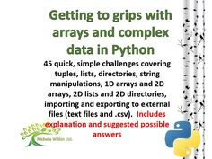 6 useful documents to help teach pupils (and teachers) about Tuples, Lists, Directories, String Manipulations, 1D Arrays and 2D Arrays, 2D Lists and 2D Directories in Python.  It also includes  writing to and reading from a text file and writing to and re...