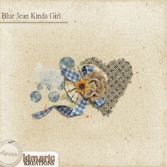 kimeric kreations: Blue Jeans Kinda Girl cluster 2