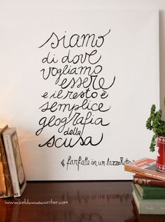 DIY: un quadro e delle parole Italian Phrases, Italian Quotes, Zelda Was A Writer, Wall Quotes, Life Quotes, Most Beautiful Words, Learning Italian, Meaning Of Life, Great Words