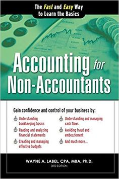 Amazon ❤ Accounting for Non-Accountants: The Fast and Easy Way to Learn the Basics (Quick Start Your Business): Wayne Label: 0760789238888: Amazon.com: Books
