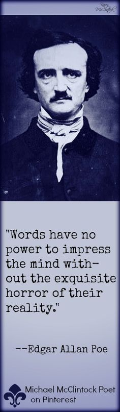 Edgar Allan Poe quote from Michael McClintock's Writing Tips by Famous Authors Series on Pinterest.