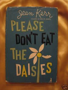 Vintage Book, Please Don't Eat The Daisies by Jean Kerr, Funny Collection of Essays Book Cover Design, Book Design, Book Club Books, My Books, New Rochelle, Wood Burning Patterns, King Of Hearts, Book Writer, It Goes On
