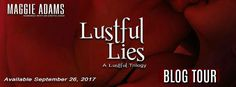 Abibliophobia Anonymous                 Book Reviews: **BLOG TOUR**  Lustful Lies by Maggie Adams
