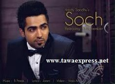 Soch song lyrics... Kach utte v nach javangi wafa meri te na kari shak oye… sung by hardy sandhu... soch lyrics and soch song HD video