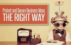 Protect Your Business Ideas & Intellectual Property