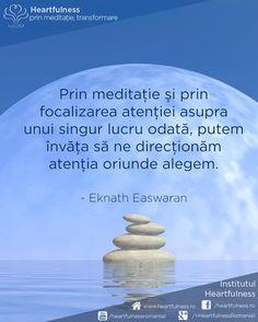 Prin meditație și prin focalizarea atenției asupra unui singur lucru odată, putem învăța să ne direcționăm atenția oriunde alegem. ~ Eknath Easwaran #cunoaste_cu_inima #meditatia_heartfulness #hfnro Meditatia Heartfulness Romania