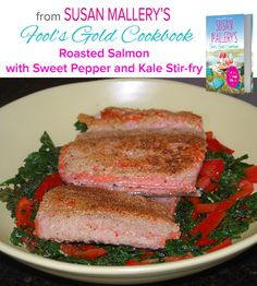 Roasted Salmon with Sweet Pepper and Kale Stir-Fry. Susan Mallery's Fool's Gold Cookbook: A Love Story Told Through 150 Recipes by @Susan Mallery  #HarlequinBooks, #HarlequinNonFiction, #FoolsGold, #Recipes, #SusanMallery