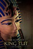 Free Kindle Book -   Ancient Egypt: The Egypt of King Tut (The Youngest Pharaoh) Check more at http://www.free-kindle-books-4u.com/biographies-memoirsfree-ancient-egypt-the-egypt-of-king-tut-the-youngest-pharaoh/