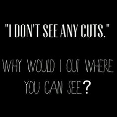 Don't be ignorant and don't be mean. Self-harm affects more people than you can imagine and there's a difference between attention seeking and non-attention seeking cutters. http://blog.palmpartners.com/self-harm-types-of-cutters/ #cutting #selfharm