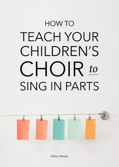 How to Teach Your Children's Choir to Sing in Parts