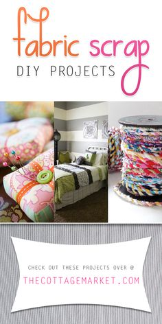 Fabric Scrap DIY Projects - The Cottage Market #FabricScrapDIYProjects, #FabricScraps. #FabricScrapCrafts