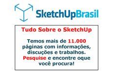 SketchUp Brasil - 3D para todos - 2.800 Modelos detalhados do SketchUp [Fórum - Componentes]