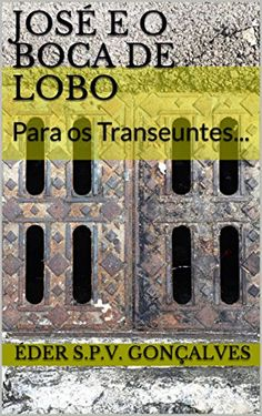Amazon.com.br eBooks Kindle: José e O Boca de Lobo: Para os Transeuntes..., Anderson Hans Volk
