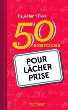 50 exercices pour lâcher prise Take Care Of Yourself, Personal Development, Stress, Journal, Happy, Books, Sport, Couples, Top