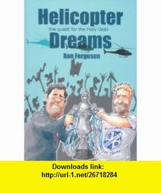 Helicopter Dreams (9780905489865) Ron Ferguson , ISBN-10: 0905489861  , ISBN-13: 978-0905489865 ,  , tutorials , pdf , ebook , torrent , downloads , rapidshare , filesonic , hotfile , megaupload , fileserve