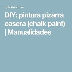 DIY: pintura pizarra casera (chalk paint) | Manualidades Chalk Paint, Dyi, Decoupage, Blog, Ideas, Muffins, Paper, Homemade Chalkboard Paint, Milk Paint