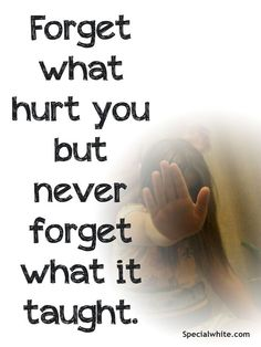 Forget what hurt you… #breakup #quotes #hurt | See more about breakup quotes, quotes and love quotes.