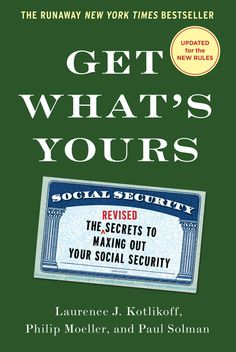 Get What's Yours Revised & Updated The Secrets to Maxing Out Your Social Security