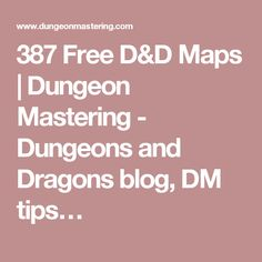 387 Free D&D Maps | Dungeon Mastering - Dungeons and Dragons blog, DM tips…