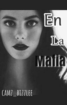 En La Mafia. #wattpad #de-todo