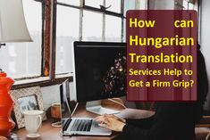 Can You Get Hungarian Translation Services From The Pros Out There? Online Marketing, Social Media Marketing, Digital Marketing, Hungarian Translation, Web Development, All About Time, Public, How To Get, The Unit