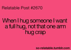 that's exactly why I love my bff, vins! :D full hugs Hug Quotes, Quotes To Live By, Funny Quotes, Love Hug, My Love, Teen Posts, Teenager Posts, Thing 1, To Infinity And Beyond
