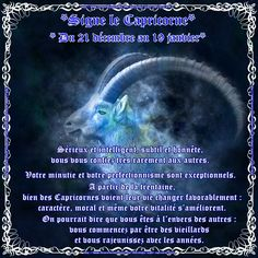 *Signe le Capricorne*  Du 21 décembre au 19 janvier  Qualités :   Discipliné, sérieux, économe, sage, discret, déterminé, diplomate,  traditionnel et terre à terre