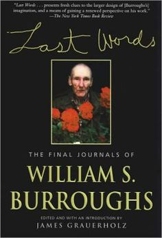 On a typical day in the last year of William Burroughs's life he would awaken in the early morning and take his methadone (he became re-addicted to narcotics in New York in 1980, and was on a maintenance program the rest of his life) and then return to bed. If the day were Thursday, I would arrive at 8:00 A.M. to drive him to his clinic in Kansas City, or — after he had finally earned a biweekly pickup schedule — take him out to breakfast, so that his house could be cleaned...