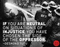 """""""If you are neutral on situations of injustice, you have chosen the dude if the oppressor"""" - Desmond Tutu Desmond Tutu, Mantra, Thing 1, We Are The World, Social Issues, Social Work, Social Change, Social Media, Oppression"""