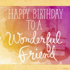 Wonderful Friend Birthday Image happy birthday birthday pictures birthday quotes and sayings happy birthday friend quotes birthday friend quotes birthday friend images Happy Birthday Friend Images, Happy Birthday For Her, Funny Happy Birthday Pictures, Birthday Wishes And Images, Birthday Wishes For Friend, Birthday Wishes Funny, Birthday Greetings, Humor Birthday, Husband Birthday