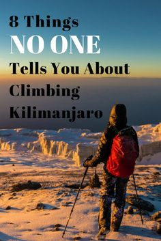 Here are 8 tidbits of info you'll want to know before climbing Mount Kilimanjaro in Tanzania. Like the term for all the extra farting you'll do..