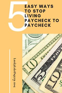 5 Easy Ways to Stop Living Paycheck to Paycheck - Save Money - Money Saving Tips - How to Save Money - Budget - Ways to Save More Money  #money #savings #paychecktopaycheck #budget #howtosave #moneysavingapps