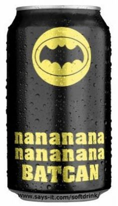 BATCAN! - I have no idea why I laughed so hard at this. Probably because the little voice in my head is hilarious and never fails to be silly.