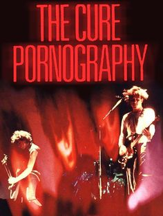 The Cure : Pornography Rock Posters, Band Posters, Punk Poster, Poster Art, The Cure Band, Rock Revolution, Goth Bands, Robert Smith The Cure, Westerns