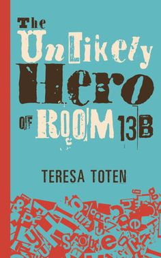 Another great pick for the young reader on your Christmas list. TERESA TOTEN'S The Unlikely Hero of Room 13B. I highly recommend it! Click on the book cover to read my review!