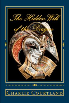 Book Review: The Hidden Will of the Dragon by Charlie Courtland--2 Star