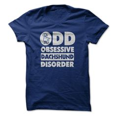 Do you love your Dachshund? then this is just perfect for you to wear!  ODD Obsessive Dachshund Disorder