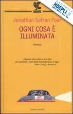 OGNI COSA E' ILLUMINATA un libro di FOER JONATHAN S. pubblicato da GUANDA