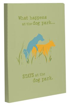 what happens at the dog park - Canvas