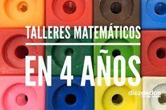Dentro de nuestra organización matemática, presentamos los talleres para 4 años .