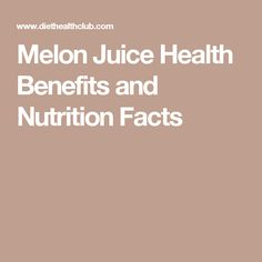 Melon Juice Health Benefits and Nutrition Facts