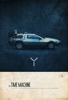 """Big canvas art of the Delorean car from Back to the Future with text that reads """"""""The Time Machine"""""""". The Time Machine Wall Art By: Justin Van Genderen from Great Big Canvas Image Cinema, Cinema Tv, Paar Illustration, Film Movie, Movie Cars, Classic Sci Fi Movies, Mundo Dos Games, Poster Art, Movie Posters"""