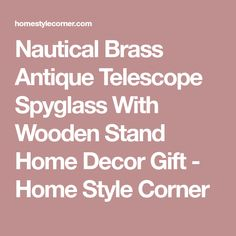 Nautical Brass Antique Telescope Spyglass With Wooden Stand Home Decor Gift - Home Style Corner
