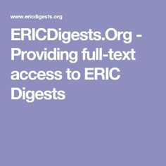 ERICDigests.Org - Providing full-text access to ERIC Digests