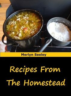 Recipes From the Homestead by Merlyn Seeley, http://www.amazon.com/dp/B00CFTSW7M/ref=cm_sw_r_pi_dp_D5WCrb1AR871B