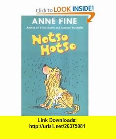 Notso Hotso (9780374355500) Anne Fine, Tony Ross , ISBN-10: 0374355509  , ISBN-13: 978-0374355500 ,  , tutorials , pdf , ebook , torrent , downloads , rapidshare , filesonic , hotfile , megaupload , fileserve