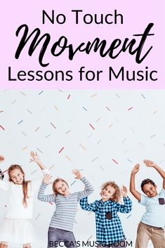 No Touch Movement Lessons for Elementary Music - Becca's Music Room