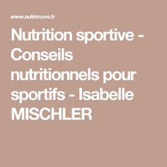 Nutrition sportive - Conseils nutritionnels pour sportifs - Isabelle MISCHLER