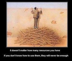 Know how to use your resources.
