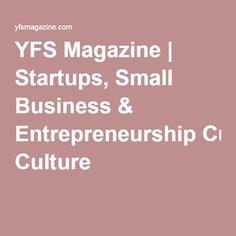 YFS Magazine | Startups, Small Business & Entrepreneurship Culture